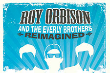 Roy Orbison and the Everly Brothers Reimagined