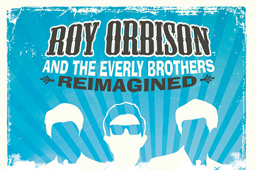 Roy Orbison and The Everyly Bros Reimagined